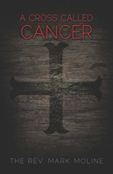 A Cross Called Cancer - Kindle edition by The Rev. Mark ...