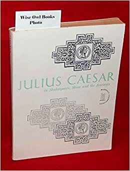 Julius Caesar in Shakespeare, Shaw and the Ancients: G. B ...