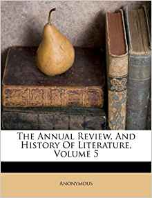 The Annual Review, And History Of Literature, Volume 5 ...
