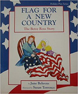 Flag for a New Country: The Betsy Ross Story: A Play ...