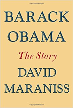 Barack Obama: The Story: David Maraniss: 9781439160404 ...