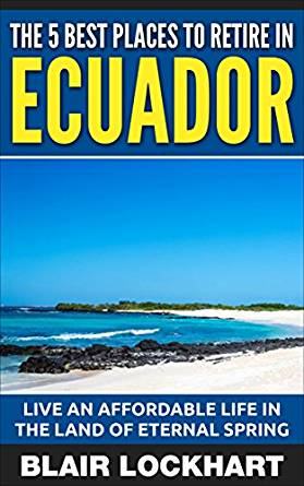 Amazon.com: The 5 Best Places To Retire In Ecuador: Live ...